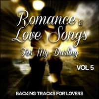 Romance and Love Songs for My Darling - Backing Tracks for Lovers, Vol. 5 — Stardust All Stars