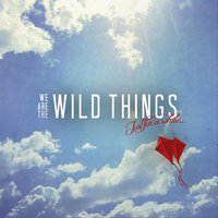 Just for a While — We Are the Wild Things