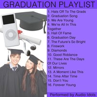 Hats off to the Grads: Graduation Playlist — Audio Idols