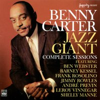 Jazz Giant: Complete Sessions — Benny Carter