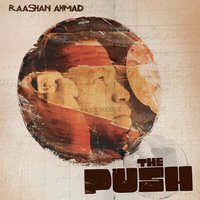 The Push — Raashan Ahmad