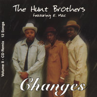 Changes — The Hunt Brothers