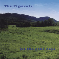 All The Gone Days — The Figments