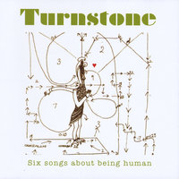 Six Songs About Being Human — Turnstone