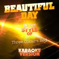 Beautiful Day (In the Style of Three Colours Red) - Single — Ameritz Audio Karaoke