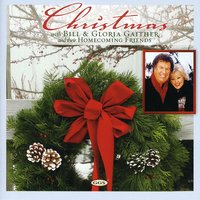 Christmas with Bill & Gloria Gaither And Their Homecoming Friends — Bill & Gloria Gaither