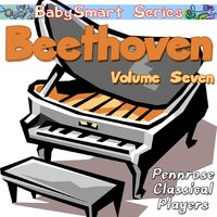 Baby Smart Series Beethoven Volume Seven — Pennrose Classical Players, Javier Cesar Lopez, Franklin Pound
