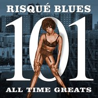 Risqué Blues - 101 All Time Greats — сборник