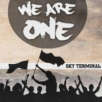 We Are One — Sky Terminal