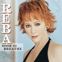 Room To Breathe — Reba McEntire