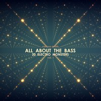 All About the Bass (20 Electro Monsters), Vol. 1 — сборник