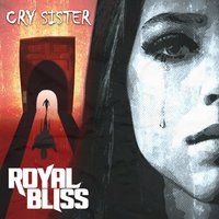 Cry Sister — Royal Bliss