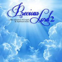 Precious Lord ...a Fine Selection of Gospel and Spiritual Music — сборник