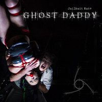 Jailbait Kate — Ghost Daddy