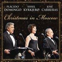 Christmas in Moscow — José Carreras, David Giménez, Plácido Domingo, Russian National Orchestra, Sissel Kyrkjebo