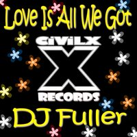 Love Is All We Got — DJ Fuller