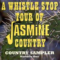 A Whistle Stop Tour Of Jasmine Country: Country Sampler, No. 1 — сборник