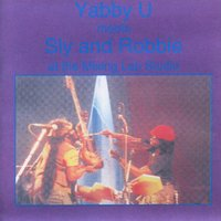 Yabby u meets sly and robbie at the mixing lab studio — Yabby You, Sly & Robbie