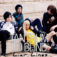 Liar Lines — Tantrum To Blind