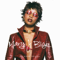 No More Drama — Mary J. Blige