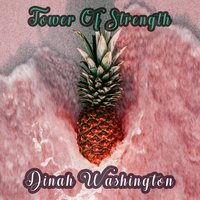 Tower Of Strength — Dinah Washington