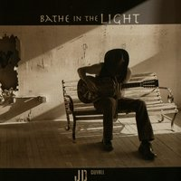 Bathe In The Light — JD Duvall