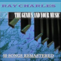 The Genius and Your Music — Ray Charles