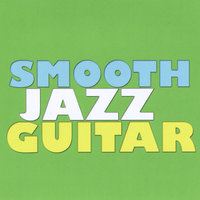 Smooth Jazz Guitar — Collection
