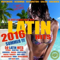 Latin Summer Hits 2016 - 50 Best Latino Party Hits — сборник