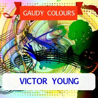 Gaudy Colours — Victor Young