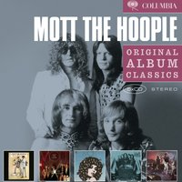 Original Album Classics — Mott The Hoople