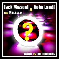 Where Is the Problem? - EP — Marasco, Jack Mazzoni, Bobo Landi
