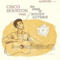 Cisco Houston Sings Songs — Cisco Houston