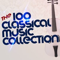 The 100 Classical Music Collection — сборник