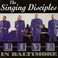 Live in Baltimore — The Singing Disciples