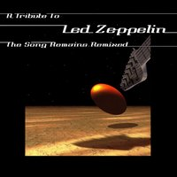 The Song Remains Remixed - A Tribute To Led Zeppelin — сборник