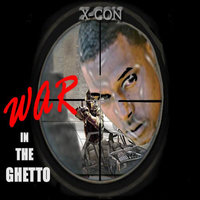 War In the Ghetto — X-Con