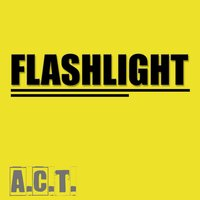 Flashlight — A.C.T.