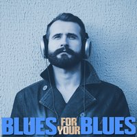 Blues for Your Blues — сборник