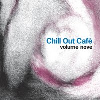Chill Out Cafè, Vol. 9 — сборник