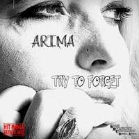 Try to Forget — Arima