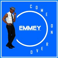 Come On Over — Emmey