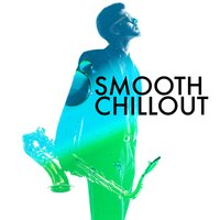 Smooth Chillout — The Chillout Players