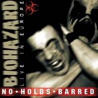 No Holds Barred — Biohazard