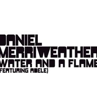 Water And A Flame — Daniel Merriweather