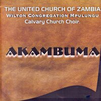 Akambuma — The United Church Of Zambia Wilton Congregation Mpulungu Calvary Church Choir