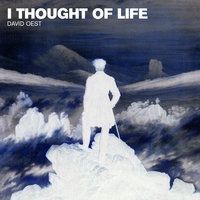 I Thought of Life - Single — David Oest