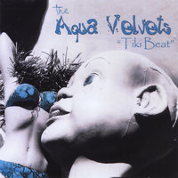 Tiki Beat — The Aqua Velvets