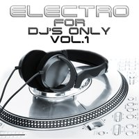 Electro For DJ's Only, Vol. 1 — сборник