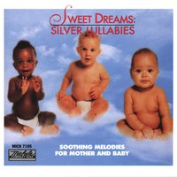 Sweet Dreams: Silver Lullabies — Cole Porter, R. Wright, G. FORREST, A. Holly, Patricia Spero, Barbara Brown